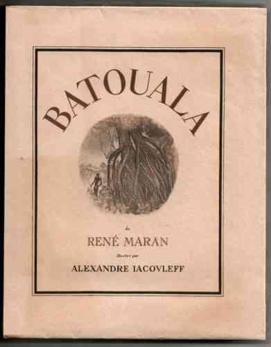 COUVERTURE DU LIVRE EDITION DE LUXE 1928 1 Batouala 391x500, René Maran